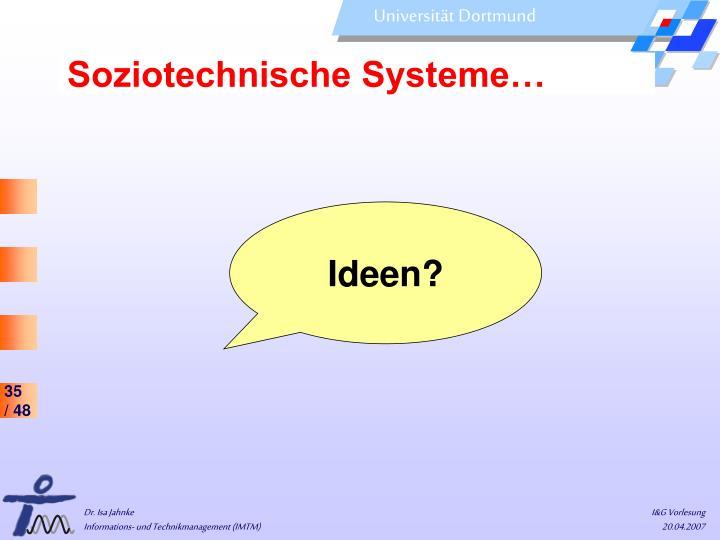Soziotechnische Systeme…