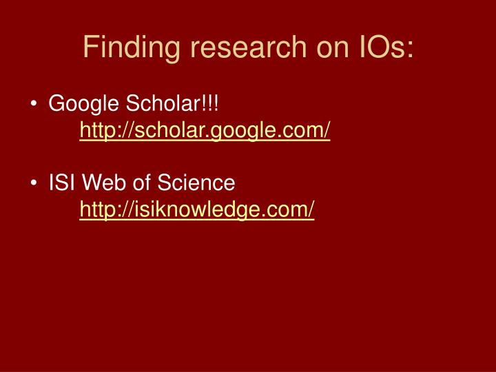 Finding research on IOs: