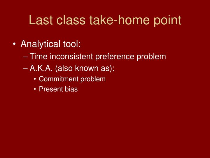 Last class take-home point