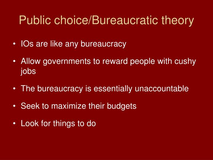 Public choice/Bureaucratic theory