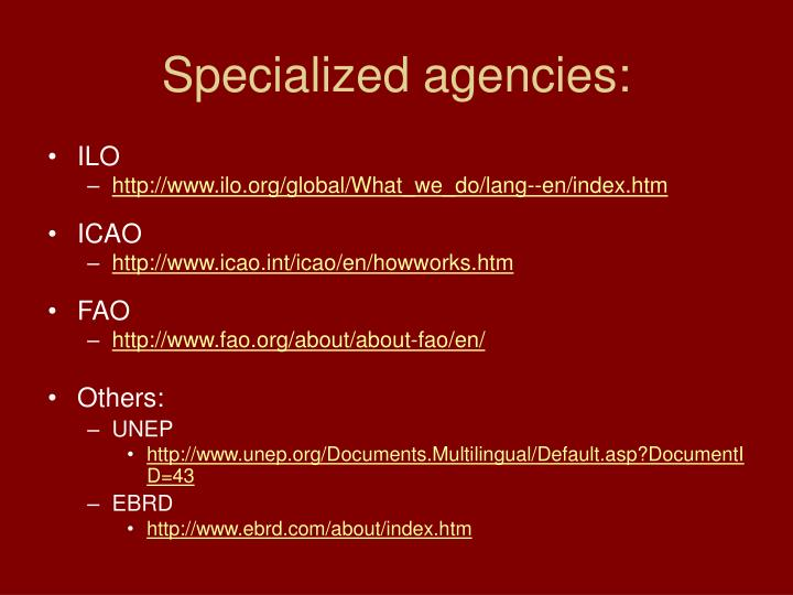 Specialized agencies: