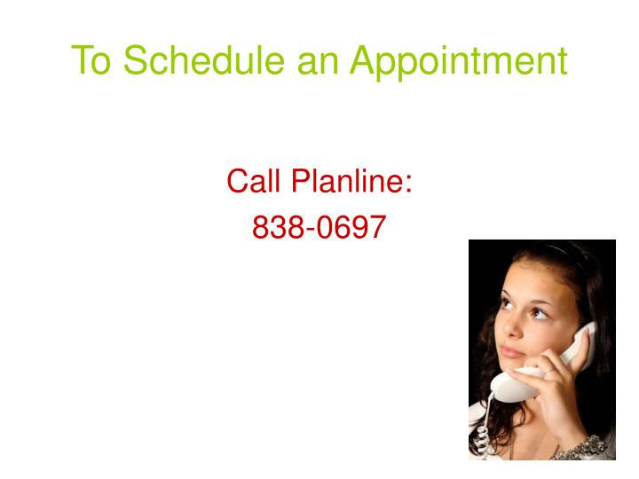 To Schedule an Appointment