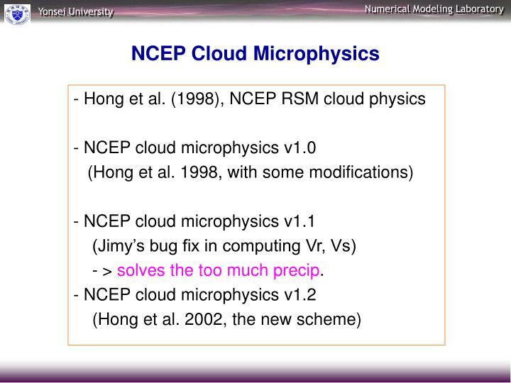 - Hong et al. (1998), NCEP RSM cloud physics