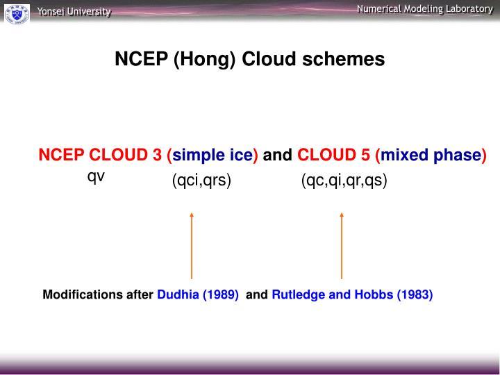 NCEP (Hong) Cloud schemes
