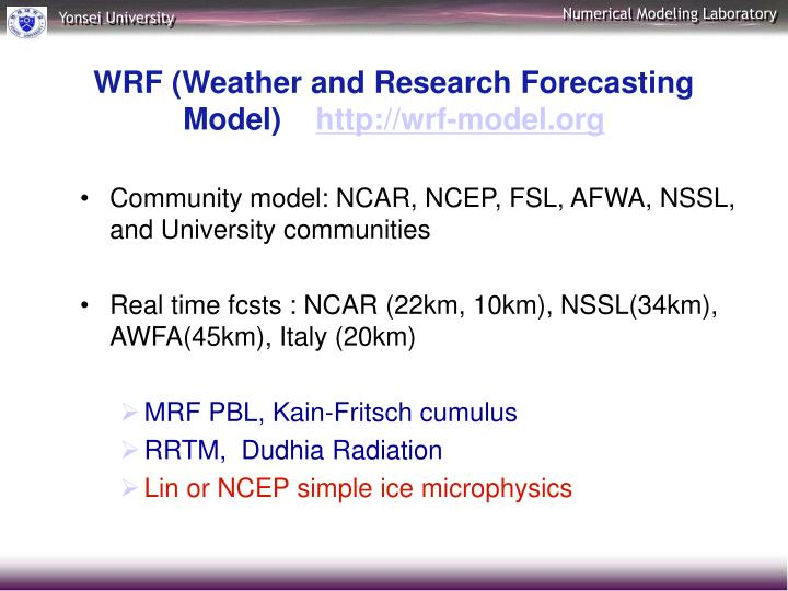 Community model: NCAR, NCEP, FSL, AFWA, NSSL, and University communities