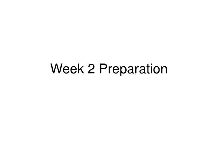 Week 2 Preparation