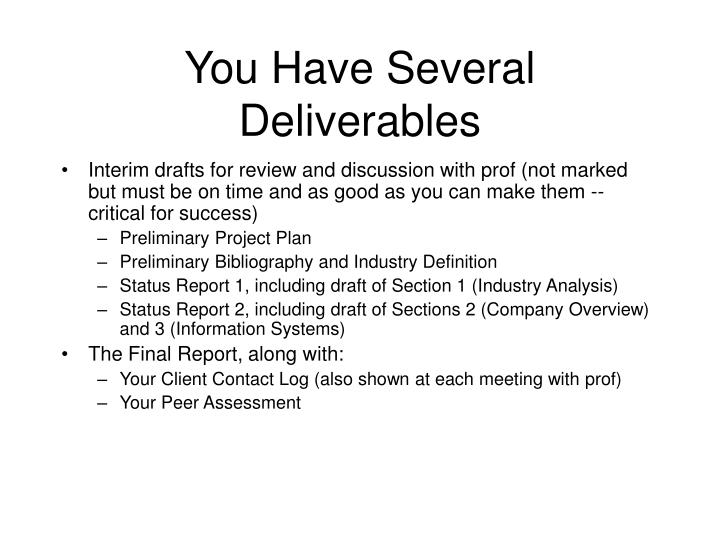 You Have Several Deliverables