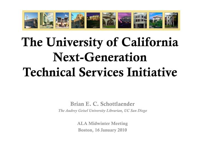 The university of california next generation technical services initiative