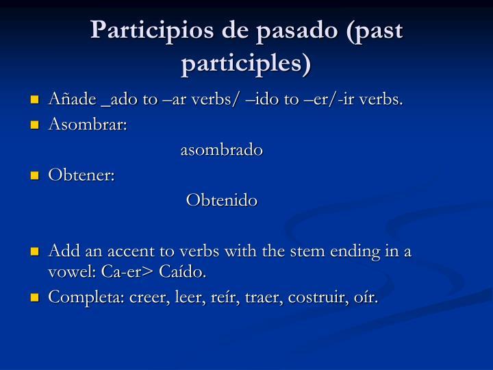 Participios de pasado (past participles)