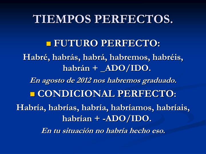 TIEMPOS PERFECTOS.