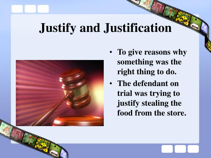 Justify and Justification