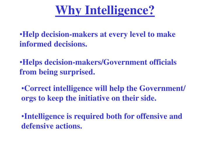Why Intelligence?