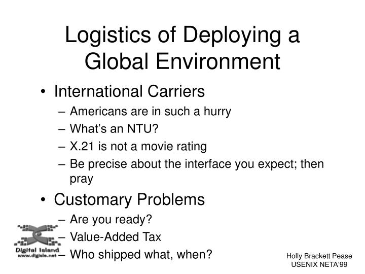 Logistics of Deploying a Global Environment