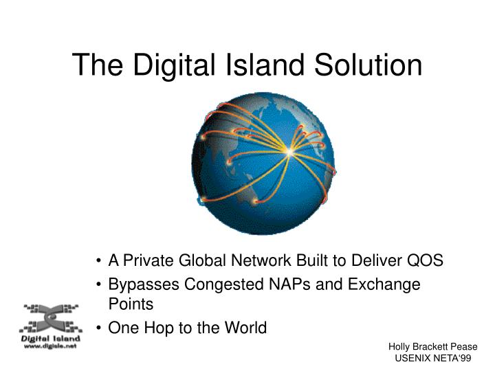 The Digital Island Solution