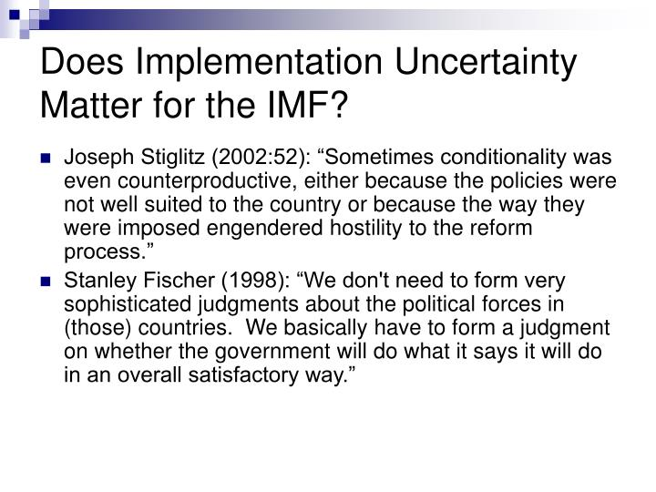 Does Implementation Uncertainty Matter for the IMF?