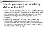 does implementation uncertainty matter for the imf