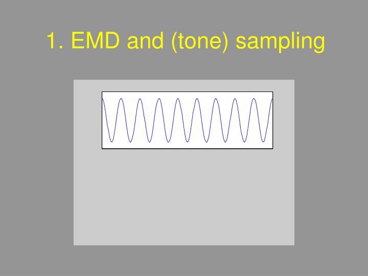1. EMD and (tone) sampling