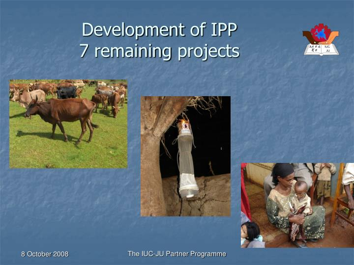 Development of ipp 7 remaining projects