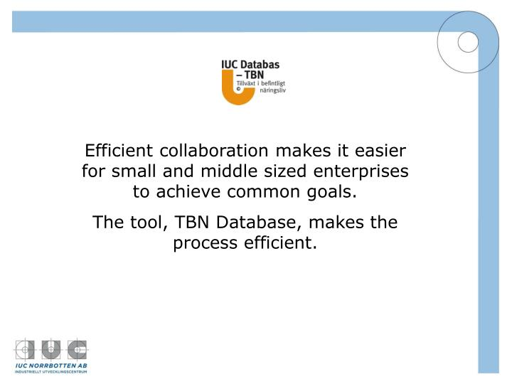 Efficient collaboration makes it easier for small and middle sized enterprises to achieve common goals.