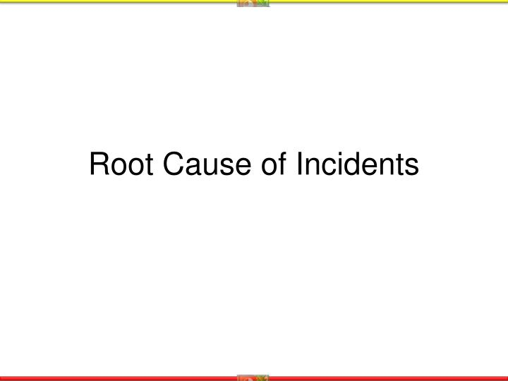 Root Cause of Incidents