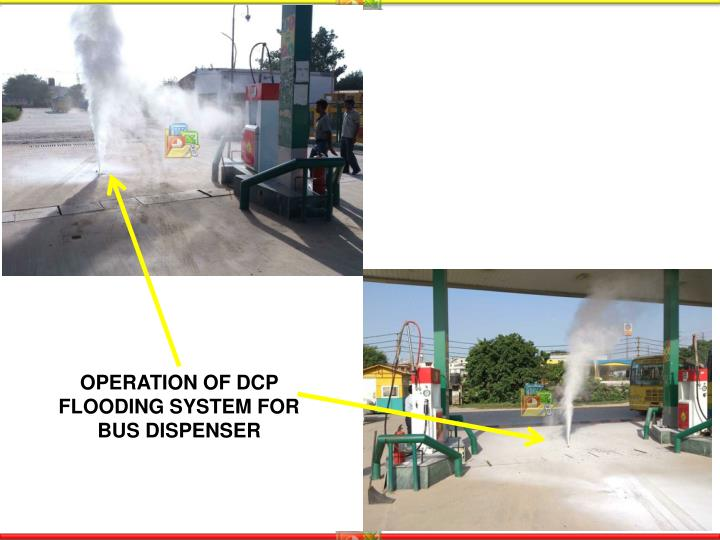 OPERATION OF DCP FLOODING SYSTEM FOR BUS DISPENSER