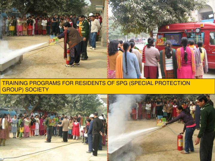TRAINING PROGRAMS FOR RESIDENTS OF SPG (SPECIAL PROTECTION GROUP) SOCIETY
