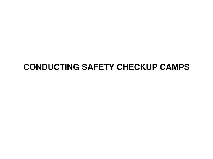 CONDUCTING SAFETY CHECKUP CAMPS