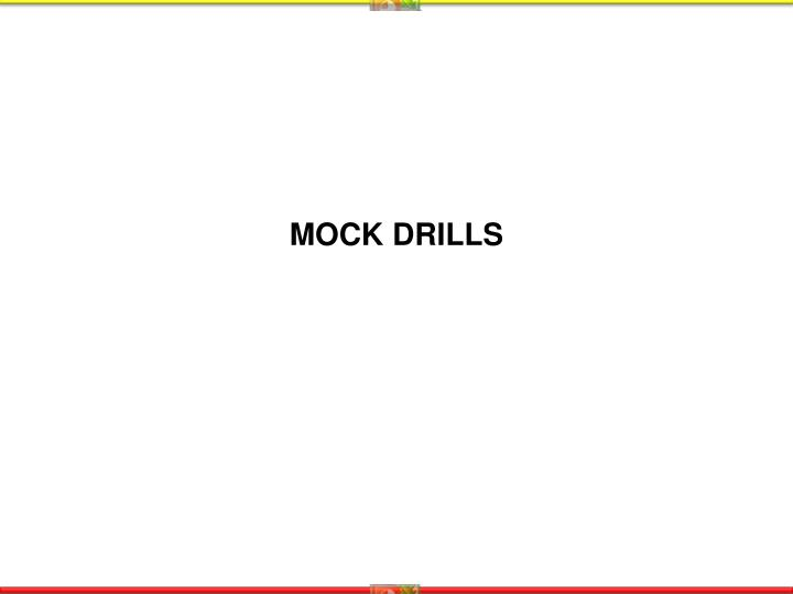 MOCK DRILLS