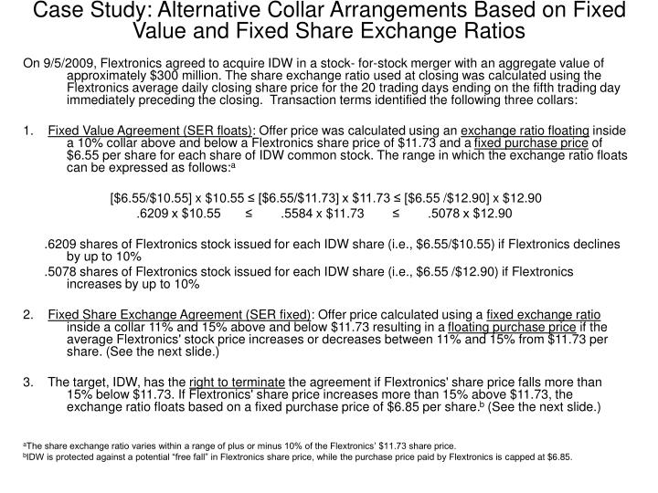 Case Study: Alternative Collar Arrangements Based on Fixed Value and Fixed Share Exchange Ratios