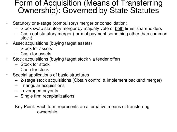 Form of Acquisition (Means of Transferring Ownership): Governed by State Statutes