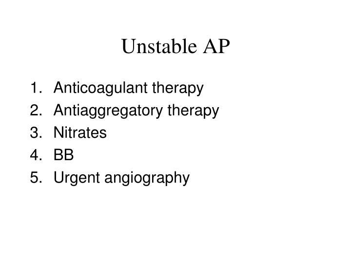 Unstable AP