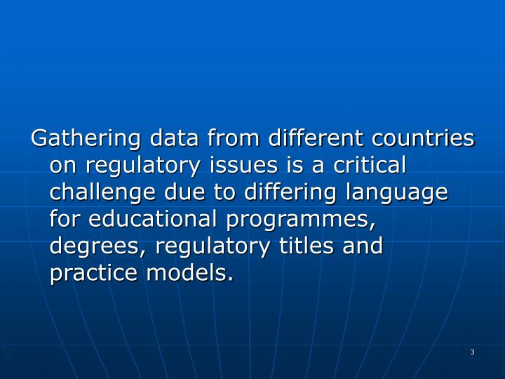 Gathering data from different countries on regulatory issues is a critical challenge due to differin...