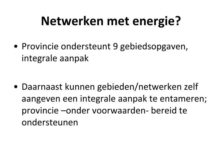 Netwerken met energie?