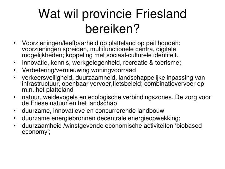 Wat wil provincie Friesland bereiken?