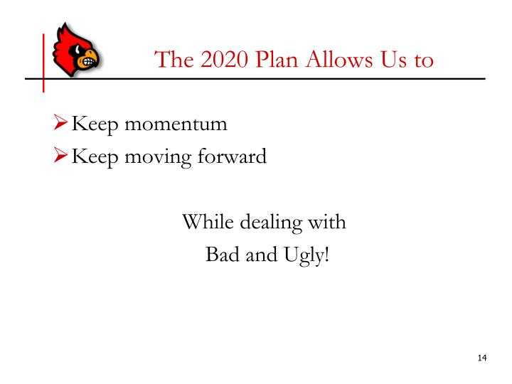 The 2020 Plan Allows Us to
