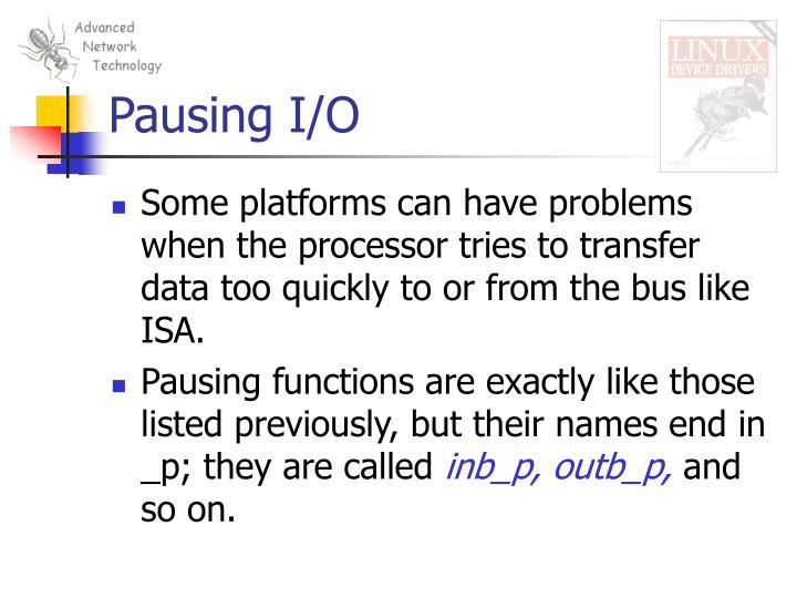 Pausing I/O