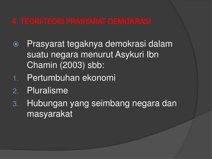 4. TEORI-TEORI PRASYARAT DEMOKRASI