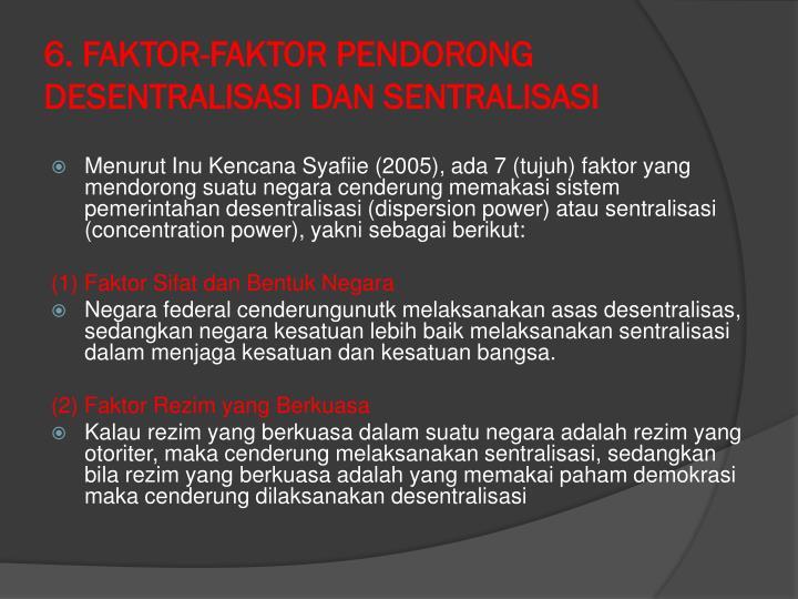 6. FAKTOR-FAKTOR PENDORONG DESENTRALISASI DAN SENTRALISASI