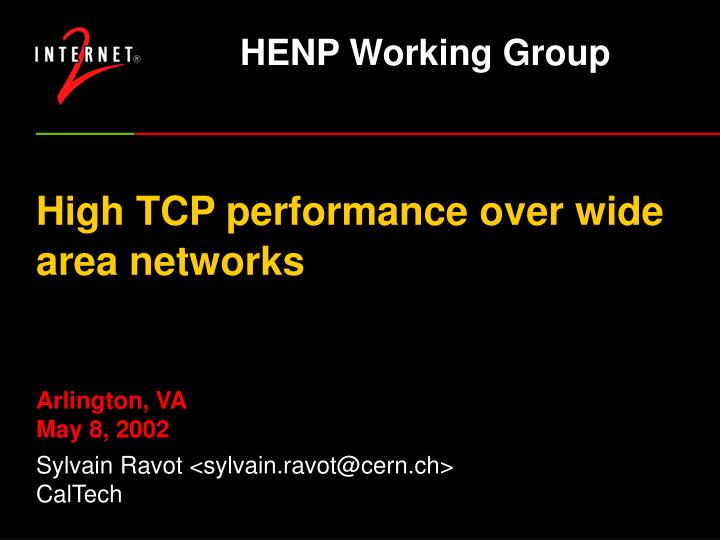 High tcp performance over wide area networks arlington va may 8 2002