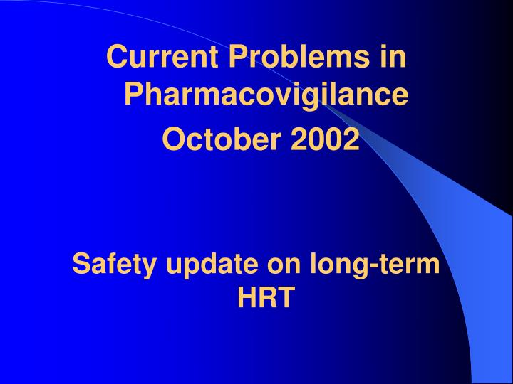 Current Problems in Pharmacovigilance