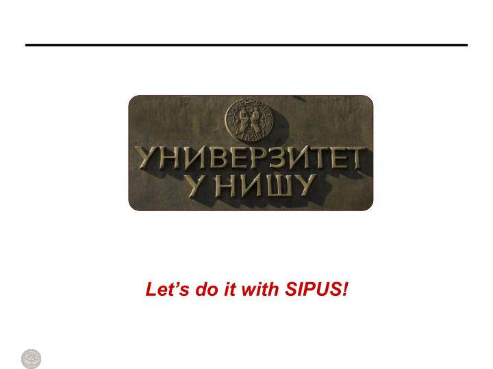 Let's do it with SIPUS!