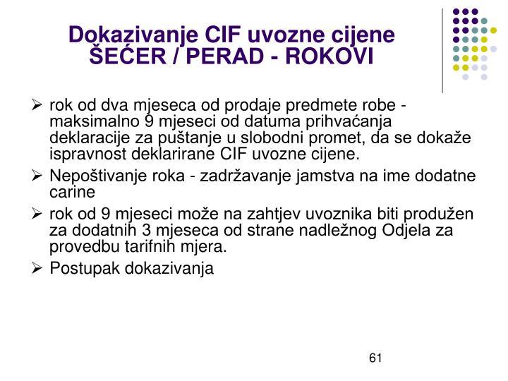 Dokazivanje CIF uvozne cijene ŠEĆER / PERAD - ROKOVI