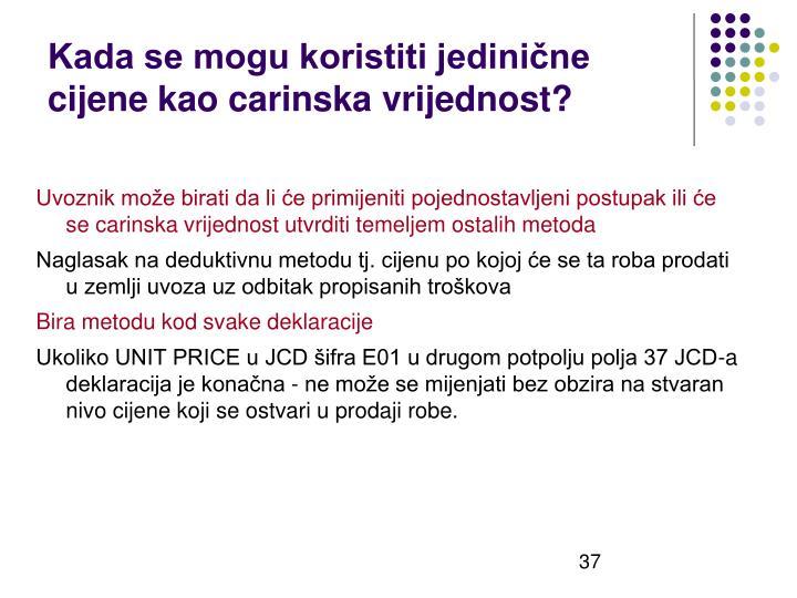 Kada se mogu koristiti jedinične cijene kao carinska vrijednost?