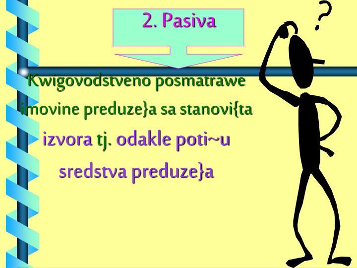 2. Pasiva