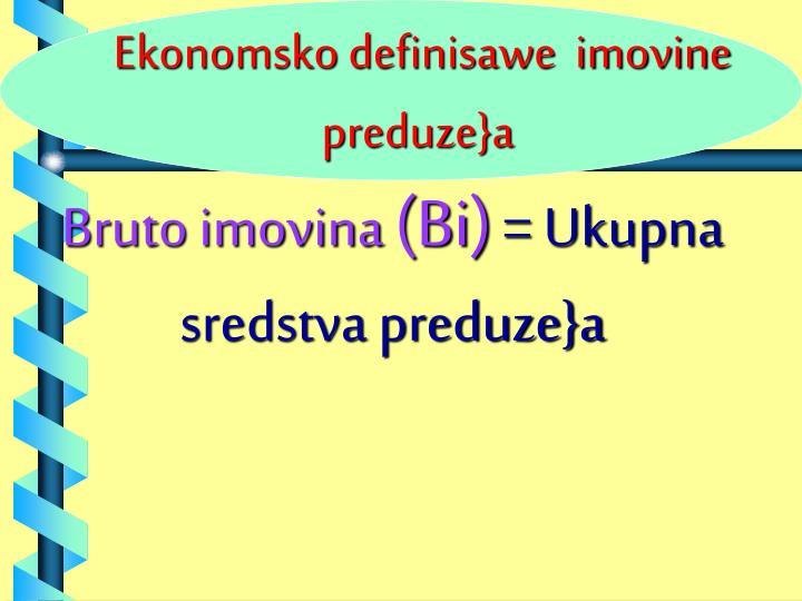 Ekonomsko definisawe  imovine preduze}a