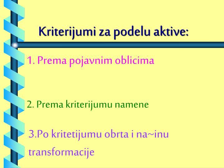 Kriterijumi za podelu aktive: