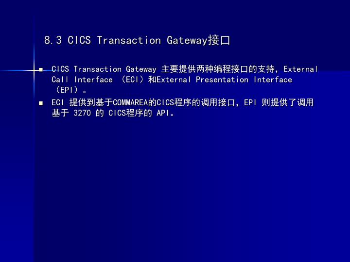 8.3 CICS Transaction Gateway