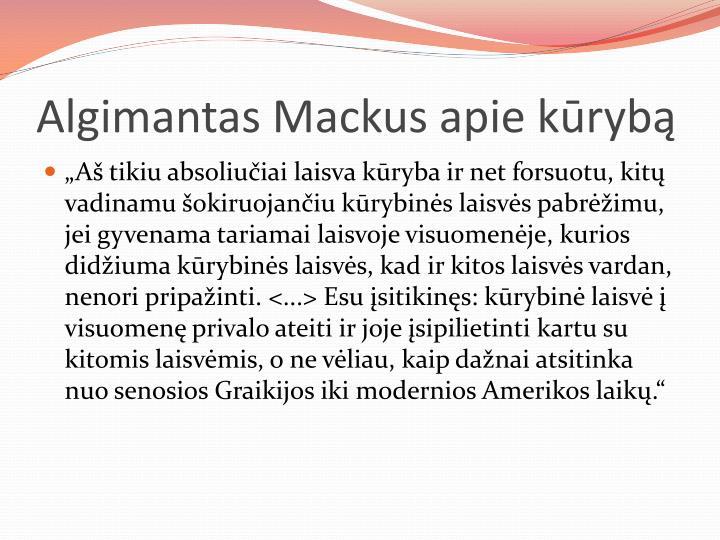 Algimantas Mackus apie kūrybą
