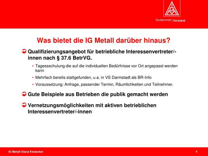 Was bietet die IG Metall darüber hinaus?