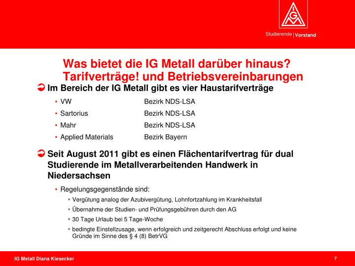 Was bietet die IG Metall darüber hinaus? Tarifverträge! und Betriebsvereinbarungen